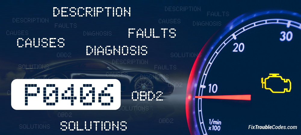P0406 Fault Code (ALL BRANDS) | Symptoms and Solutions